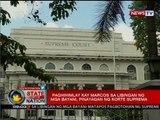 SONA: Paghihimlay kay Marcos sa Libingan ng mga Bayani, pinayagan ng Korte Suprema