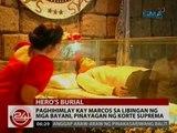 24 Oras: Paghihimlay kay Marcos sa Libingan ng mga Bayani, pinayagan ng Korte Suprema