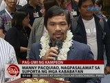 24 Oras: Manny Pacquiao, nagpasalamat sa suporta ng mga kababayan