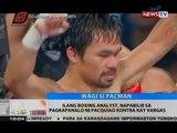 BT: Ilang boxing analyst, napabilib sa pagkapanalo ni Pacquiao kontra kay Vargas