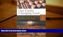 Download  Our Earth s Changing Land [2 volumes]: An Encyclopedia of Land-Use and Land-Cover
