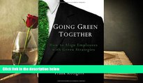 Read  Going Green Together - How to Align Employees with Green Strategies  Ebook READ Ebook
