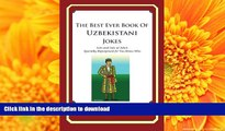FAVORITE BOOK The Best Ever Book of Uzbekistani Jokes: Lots and Lots of Jokes Specially Repurposed