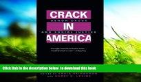 EBOOK ONLINE  Crack In America: Demon Drugs and Social Justice  FREE BOOK ONLINE