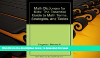 Free [PDF] Downlaod  Math Dictionary for Kids: The Essential Guide to Math Terms, Strategies, and