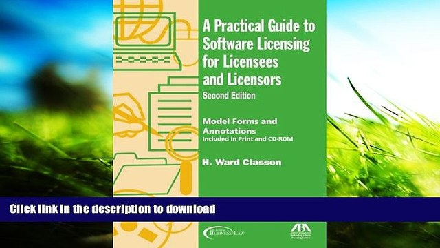 FREE [DOWNLOAD] A Practical Guide to Software Licensing for Licensees and Licensors: Model Forms