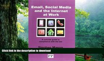 READ book  EMAIL, SOCIAL MEDIA AND THE INTERNET AT WORK A Concise Guide to Compliance with the