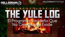 THE YULE LOG: DESCUBRE EL PROGRAMA DE TV DE NAVIDAD QUE NO CREERÁS QUE EXISTE
