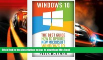 PDF [DOWNLOAD] Windows 10: The Best Guide How to Operate New Microsoft Windows 10 (tips and