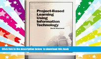 BEST PDF  Project-Based Learning Using Information Technology READ ONLINE