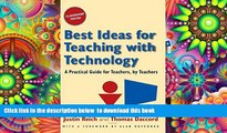 BEST PDF  Best Ideas for Teaching with Technology: A Practical Guide for Teachers, by Teachers