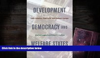 Read  Development, Democracy, and Welfare States: Latin America, East Asia, and Eastern Europe
