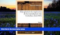 Audiobook  Etat General Des Tapisseries de La Manufacture Des Gobelins. Tome 1 (Savoirs Et