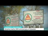 Ukraine marks 30th anniversary of disaster, Iolo ap Dafydd reports