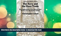 PDF [DOWNLOAD] The Navy and the Slave Trade: The Suppression of the African Slave Trade in the