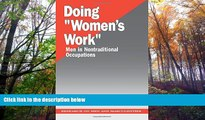 """Download  Doing """"Women s Work"""": Men in Nontraditional Occupations (Research on Men and Masculinity"""