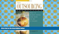 PDF [DOWNLOAD] The Outsourcing Revolution: Why It Makes Sense and How to Do It Right [DOWNLOAD]