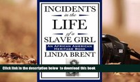 Download [PDF]  Incidents in the Life of a Slave Girl (An African American Heritage Book) Linda