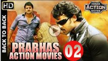 Prabhas Full Hindi Dubbed Action Movies - 2017 Latest South Indian Hindi Dubbed Movies Part 02