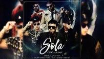 Anuel AA Ft.  Daddy Yankee, Wisin, Farruko, Zion y Lennox - Sola (Remix) [LETRA] [LiriksElBantinG2.0]