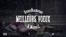 MISTER.C x STEREOBLACKSTARR - Meilleurs Voeux 2017 ( MEILLEURS VOEUX REMIX)