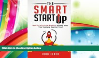 Download  The Smart Startup: How To Crush It Without Falling Into The Venture Capital Trap  Ebook