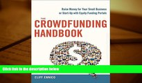 Read  The Crowdfunding Handbook: Raise Money for Your Small Business or Start-Up with Equity