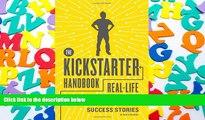 Read  The Kickstarter Handbook: Real-Life Success Stories of Artists, Inventors, and