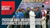 Program Amal Muafakat Johor sasar RM25,000 bantu madrasah