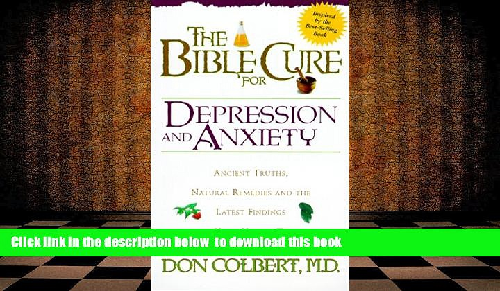 [PDF]  Bible Cure For Depression/Anxiety (New Bible Cure (Siloam)) Don Colbert MD For Kindle