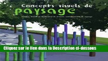 Télécharger Concepts Visuels de Paysage. Croquis, Dessins et Maquettes de Projets Contemporains de