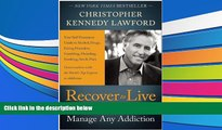 Pre Order Recover to Live: Kick Any Habit, Manage Any Addiction: Your Self-Treatment Guide to