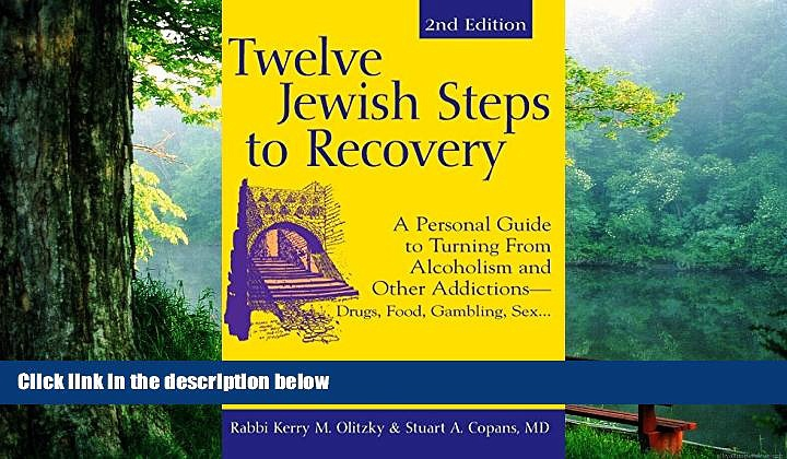 Pre Order Twelve Jewish Steps to Recovery 2/E: A Personal Guide to Turning From Alcoholism and