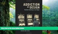 Pre Order Addiction by Design: Machine Gambling in Las Vegas Natasha Dow Schüll mp3