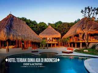 Hotel Terbaik Dunia ada di Indonesia