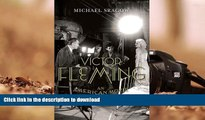 FREE [DOWNLOAD] Victor Fleming: An American Movie Master (Screen Classics) Michael Sragow Full Book