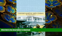 Download [PDF]  Chinese Martial Arts Cinema: The Wuxia Tradition (Traditions in World Cinema)