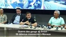Guerre des gangs au Brésil: 56 détenus massacrés à Manaus