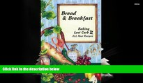 Download [PDF]  Bread   Breakfast Baking Low Carb II Full Book