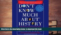 [PDF]  Don t Know Much About History, Anniversary Edition: Everything You Need to Know About
