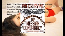 Download The Messiah Conspiracy - The Race to Clone Jesus Christ (Book One) ebook PDF