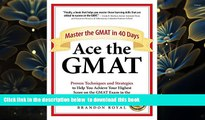 Download [PDF]  Ace the GMAT: Master the GMAT in 40 Days Brandon Royal Full Book