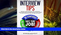 PDF [DOWNLOAD] Interview Tips: Proven Job Interview Tips, Interview Questions and Interview
