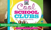 PDF [FREE] DOWNLOAD  Cool School Clubs: [Fun Ideas and Activities to Build School Spirit] (Cool