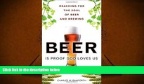 Read  Beer Is Proof God Loves Us: Reaching for the Soul of Beer and Brewing (FT Press Science)