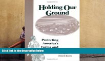 Read  Holding Our Ground: Protecting America s Farms And Farmland  Ebook READ Ebook