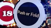 "Coup de poker - Ep18 ""Push or Fold"""