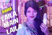 Laila Main Laila - Raees (Sunny Leone) reprise cover by Pragyan