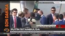 #SONDAKİKA Rusya Devlet Başkanı Vladimir Putin İstanbulda