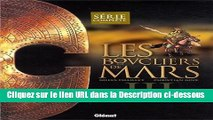 Télécharger Les boucliers de Mars, Tome 3 : Semiramis Lire en Ligne